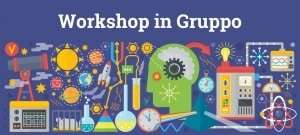 Workshop in Gruppo Be one Lab