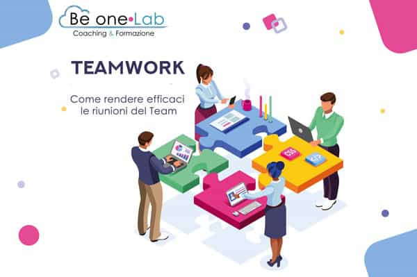 come rendere efficaci le riunioni del Team Be one Lab